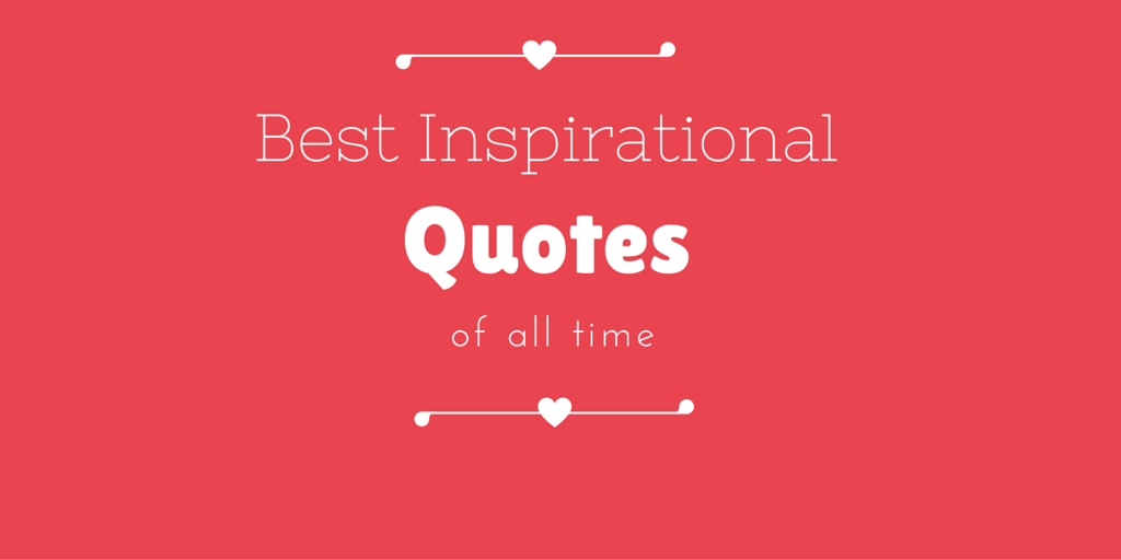 28 best & motivational quotes of all time (entrepreneur ...