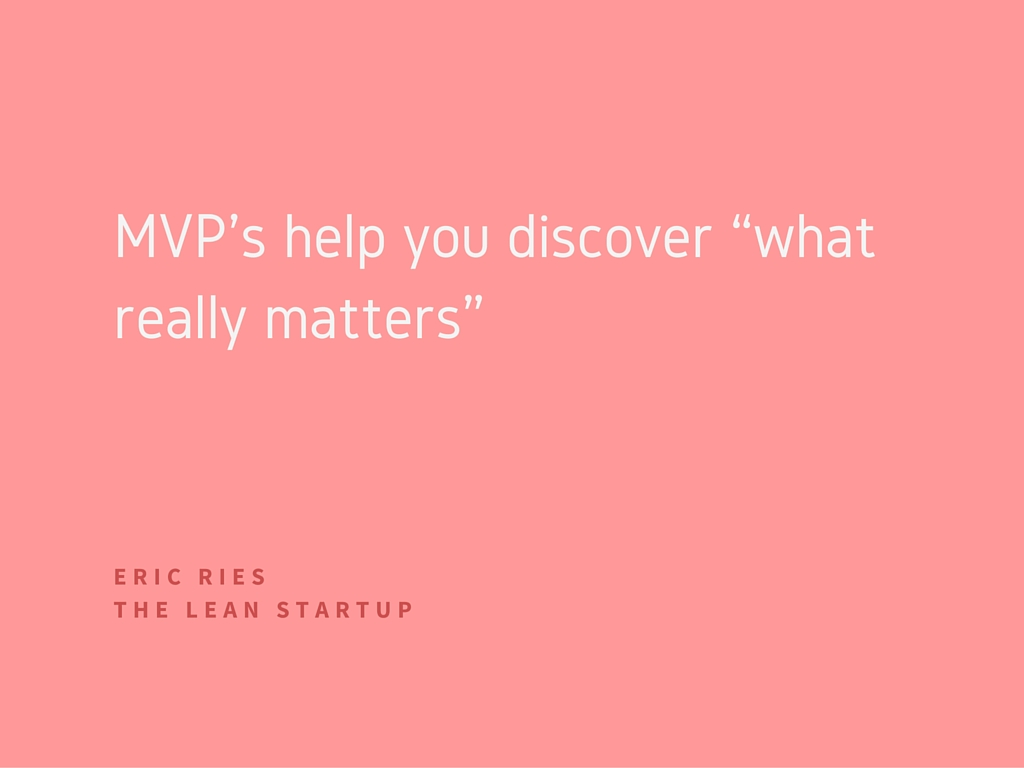 What separates MVPs from traditional market research is that it is a deliberate experimentation approach based in customer behavior, not opinion.