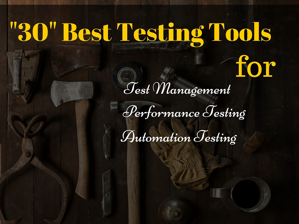 30 Best Tools For Test Management, Automation, Performance & Mobile ...