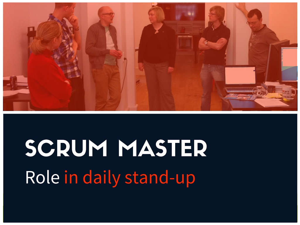 Role of Scrum Master In Daily Stand Up (daily scrum, daily
