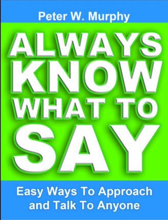 Always Know What To Say by Peter W.Murphy