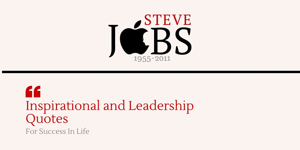 Steve Jobs Quotes For Inspirational and Leadership For Success In Life