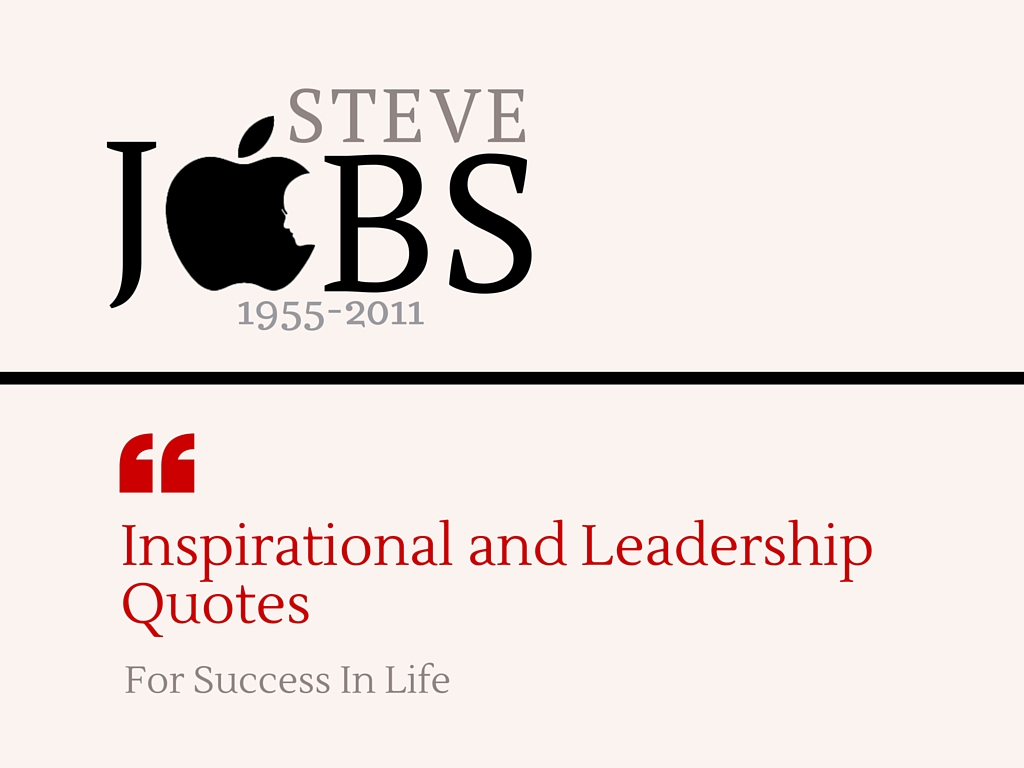 Steve Jobs Quotes For Personal Inspiration Leadership And Success