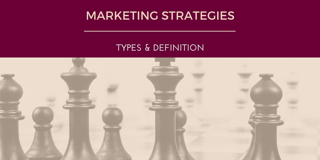 Types of Marketing Strategies and Definition