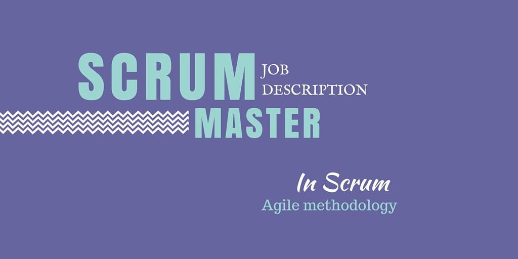 Scrum Master Job Descriptions and Responsibilities In Agile Methodology