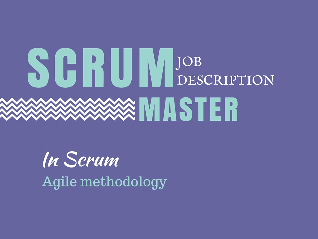 Scrum Master Job Descriptions And Responsibilities In Agile