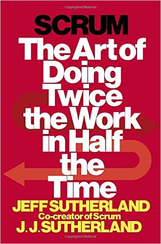 Scrum: The Art of Doing Twice the Work in Half the Time ...