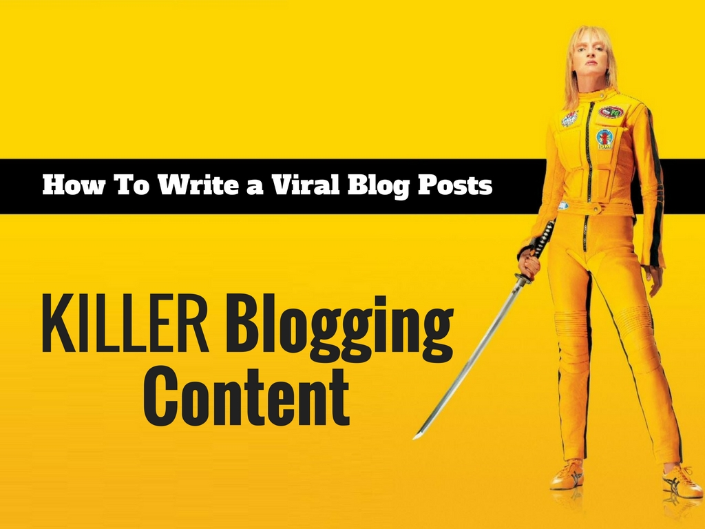 Write a Killer and Go Viral Blog Post